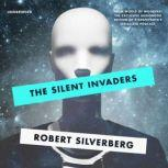 The Silent Invaders, Robert Silverberg