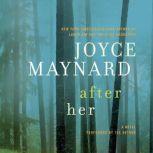 After Her, Joyce Maynard