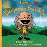 I am Benjamin Franklin, Brad Meltzer