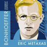 Bonhoeffer Student Edition Pastor, Martyr, Prophet, Spy, Eric Metaxas