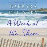 A Week at the Shore A Novel, Barbara Delinsky