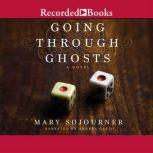 Going Through Ghosts, Mary Sojourner