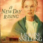 A New Day Rising, Lauraine Snelling