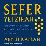 Sefer Yetzirah The Book of Creation in Theory and Practice, Revised Edition, Aryeh Kaplan