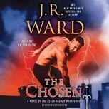 The Chosen A Novel of the Black Dagger Brotherhood, J.R. Ward