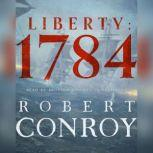 Liberty: 1784, Robert Conroy