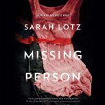 Missing Person, Sarah Lotz