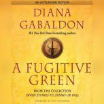 A Fugitive Green, Diana Gabaldon