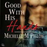 Good with His Hands, Michelle M. Pillow