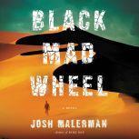 Black Mad Wheel, Josh Malerman