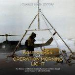 Kosmos 954 and Operation Morning Light: The History of Efforts to Contain Radioactive Debris Spread across Canada by a Soviet Satellite, Charles River Editors