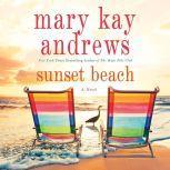 Sunset Beach A Novel, Mary Kay Andrews