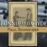 Bonnie and Clyde The Lives Behind the Legend, Paul Schneider