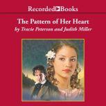 The Pattern of Her Heart, Tracie Peterson