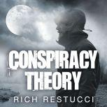 Conspiracy Theory, Rich Restucci