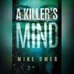 A Killer's Mind, Mike Omer