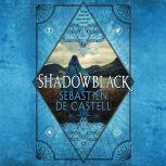 Shadowblack, Sebastien de Castell