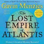 The Lost Empire of Atlantis History's Greatest Mystery Revealed, Gavin Menzies