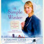 A Simple Winter A Seasons of Lancaster Novel, Rosalind Lauer