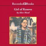 Girl of Kosovo, Alice Mead