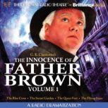 The Innocence of Father Brown, Volume 1 A Radio Dramatization, G. K. Chesterton