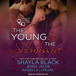 The Young and the Submissive, Shayla Black