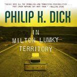 In Milton Lumky Territory, Philip K. Dick