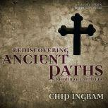 Ancient Paths to Intimacy with God, Chip Ingram