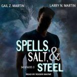 Spells, Salt, & Steel Season One, Gail Z. Martin