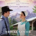 The Kissing Bridge, Tricia Goyer