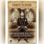 A Funny Thing Happened on the Way to Heaven Or, How I Made Peace with the Paranormal and Stigmatized Zealots and Cynics in the Process, Corey Taylor