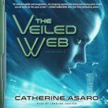 The Veiled Web, Catherine Asaro