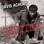 Destiny, David Achord