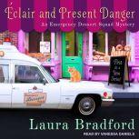 Eclair and Present Danger, Laura Bradford