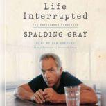 Life Interrupted The Unfinished Monologue, Spalding Gray