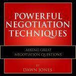 Powerful Negotiation Techniques Asking Great Negotiation Questions, Dawn Jones