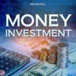 Money Investment, Nathan Bell