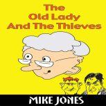The Old Lady And The Thieves, Mike Jones