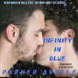Infinity in Blue An MM Romance of the Multiverse, Parker Avrile