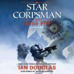 Abyss Deep Star Corpsman: Book Two, Ian Douglas