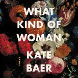 What Kind of Woman Poems, Kate Baer