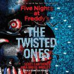 Five Nights at Freddy's, Book 2: The Twisted Ones, Scott Cawthon; Kira Breed-Wrisley