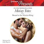 Bound to the Warrior King, Maisey Yates