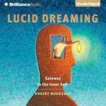 Lucid Dreaming Gateway to the Inner Self, Robert Waggoner