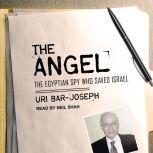 The Angel The Egyptian Spy Who Saved Israel, Uri Bar-Joseph