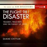 Flight 981 Disaster, The Tragedy, Treachery, and the Pursuit of Truth, Samme Chittum