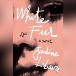 White Fur, Jardine Libaire