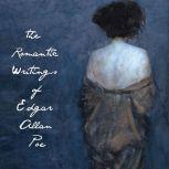 The Romantic Writings of Edgar Allan Poe, Edgar Allan Poe