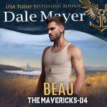 Beau Book 4: The Mavericks, Dale Mayer