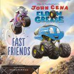Elbow Grease: Fast Friends, John Cena